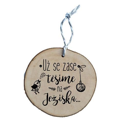 Dřevěná vánoční ozdoba - Už se zase těšíme na Ježíška
