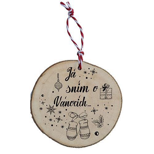 Dřevěná vánoční ozdoba - Já sním o Vánocích